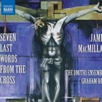 JAMES MACMILLAN Seven Last Words from the Cross