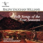 RALPH VAUGHAN WILLIAMS Folk Songs of the Four Seasons